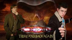 Doctor Who: There and Back Again (Fan Film)