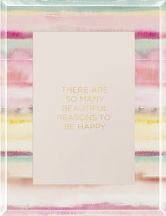Inspirational quote: There are so many beautiful reasons to be happy.