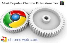 Top 100 most popular Chrome extensions and apps for Google Plus