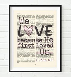 We Love because He first loved us - 1 John 4:19 -Vintage Bible Highlighted Verse Scripture Page- Christian Wall ART PRINT