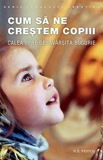 Rugaciunea parintilor pentru copii, o garantie a succesului in procesul educatiei CrestinOrtodox.ro Parenting, Childcare, Natural Parenting