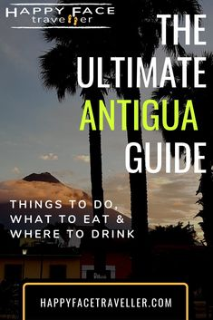 Ultimate Antigua Guatemala City Guide - Top things to do!