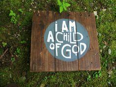 I am a Child of God wood sign Nursery Wall art by truelovecreates, $32.00 Nursery Signs, Nursery Wall Art, Decopage, Church Nursery, Kids Wood, Natural Home Decor, Pallet Art, Kids Decor, Cool Gifts