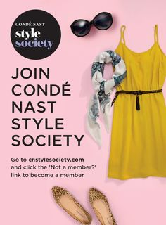Come check out the new and improved Conde Nast Style Society! Be a part of the exclusive community brought to you by the publishers of Vogue, Glamour, Allure, Lucky, Bon Appétit & more. Not a member? Visit www.cnstylesociety.com and click the 'Not a member?' link to join!