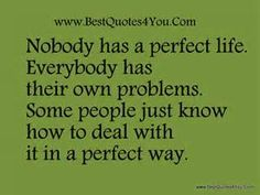 everyone has problems quotes - Bing Images