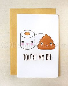 Kawaii toilet paper & poop notecard- you're my bff greeting card- funny blank greeting cards- kawaii stationery cards, poop card Birthday Wishes Best Friend, Birthday Gifts For Bestfriends, Birthday Cards For Friends, Bday Cards, Friend Birthday Gifts, Funny Birthday Cards, Birthday Diy, Best Friend Gifts, Humor Birthday