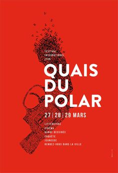 Festival Quais du Polar 2015 / Affiche - Écrits ©2015 par Le Frigo (GONIN SOJAC) -                            Mortalité, gonin, sojac, le frigo, affichage libre