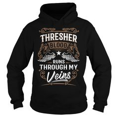 THRESHER shirt . THRESHER blood runs through my veins - THRESHER Tee Shirt, THRESHER Hoodie, THRESHER Family, THRESHER Tee, THRESHER Name, THRESHER bestseller #gift #ideas #Popular #Everything #Videos #Shop #Animals #pets #Architecture #Art #Cars #motorcycles #Celebrities #DIY #crafts #Design #Education #Entertainment #Food #drink #Gardening #Geek #Hair #beauty #Health #fitness #History #Holidays #events #Home decor #Humor #Illustrations #posters #Kids #parenting #Men #Outdoors #Photography…