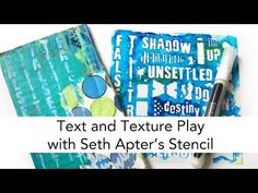 Text and Texture Play by Carolyn Dube using Seth Apter's New Stencils from StencilGirl.