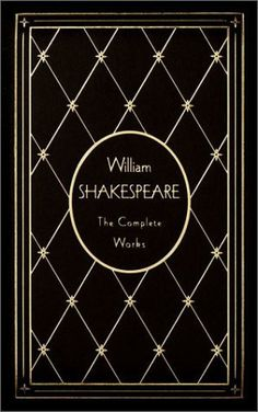 The Complete Works of Shakespeare. Gorgeous stuff in here!