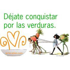 Déjate consquistar por las verduras.