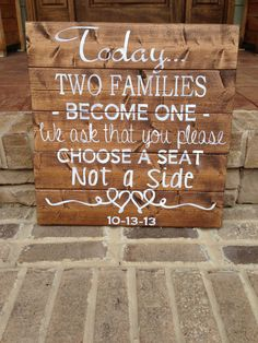 "Custom Wood Sign Wedding Sign ""Two Families Become One We ask that you Choose a Seat not A side"""