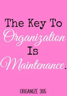 The Key To Organization Is Maintenance   Organize 365