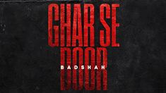 Badshah – Ghar se door Lyrics | Album Song Lyrics | MusicAholic Latest Song Lyrics, All Songs, Movie Songs, Doors Albums, Rap Song Lyrics, Mp3 Song, Latest Bollywood Songs
