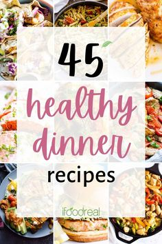 """Here is my collection of 45 quick & healthy dinner ideas. I am sure you will find the answer to """"What's for dinner tonight?"""" among these easy 30 minute healthy dinner recipes."""
