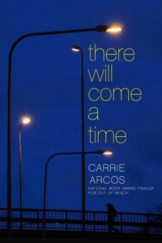 There will come a time - Carrie Arcos