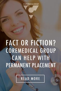 Separating fact from fiction about CoreMedical Group's Permanent Placement Division. Learn how Core can help you land the permanent job of your dreams!   Permanent   Job Search   Career Move   Healthcare   Medical Staffing