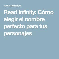 Read Infinity: Cómo elegir el nombre perfecto para tus personajes