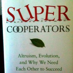 Super Cooperators by Martin Nowak: Neil's latest read. #Book #Martin_Nowak