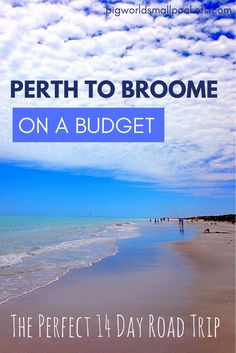 Perth to Broome on a Budget // The Perfect 14 Day Road Trip If you're looking to undertake the West Australian trip of a lifetime, here Perth to Broome on a Budget // The Perfect 14 Day Road Trip Itinerary {Big World Small Pockets} Places To Travel, Travel Destinations, Travel Tips, Budget Travel, Australia Destinations, Travel Oz, Travel Hacks, Holiday Destinations, Travel Essentials