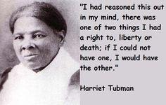 Harriet Tubman Quotes Fascinating Harriet Tubman Quote ~ Mankind  Pinterest  Harriet Tubman Quotes