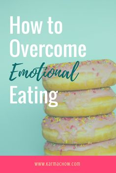 How to Overcome Emotional Eating in 2 Simple Steps
