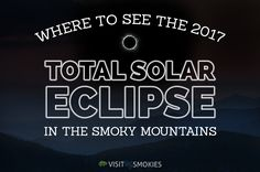 Eclipse Start Making Plans to See the Total Solar Eclipse 2017 in the Smoky Mountains - Find out where to see the total solar eclipse 2017 in the Smoky Mountains and why you should start planning your vacation right away. Solar Eclipse Facts, Solar Eclipse Activity, Solar Eclipse 2017, Our Solar System, Travel Information, Astronomy, Helpful Hints, Teaching, Mountains