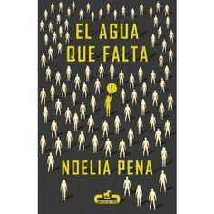 El agua que falta / Noelia Pena.  Caballo de Troya, 2014.