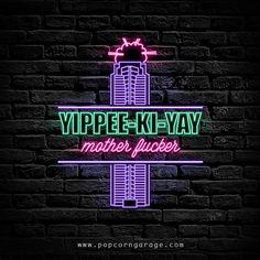 YIPPEE-KI-YAY Mother Fucker #popcorngarage #neonlights #diehard
