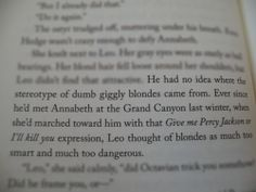 Give me Percy Jackson or I'll kill you.<<<See this is why Leo is scared of Annabeth