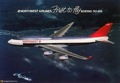 Northwest Airlines first to fly Boeing Civil Aviation, Aviation Art, Northwest Airlines, Boeing 747 400, Air China, Jumbo Jet, Cargo Airlines, Air Travel, Travel Posters
