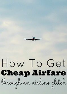 How To Get Cheap Airfare Through An Airline Glitch Airplane Picture