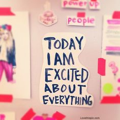 today i am excited