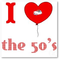 I ♥the 50's!