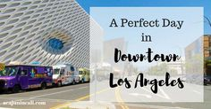 Looking for an itinerary for the perfect day in Downtown Los Angeles? Look no further my friends!
