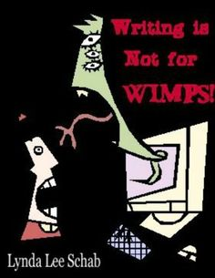Writing is Not for Wimps! by Lynda Schab, http://www.amazon.com/dp/B00BF1NH44/ref=cm_sw_r_pi_dp_4tUgrb139CNF4