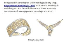 Buy diamond jewellery in Delhi, all diamond jewellery is well designed and beautiful in nature. There are many occasions such as engagement. http://sonijewells.in/product.php