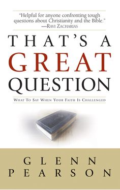 Book Review: That's a Great Question.  Apologetics that are not scary.