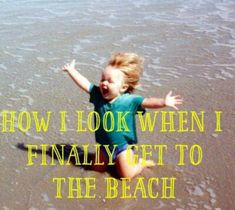 How I look when I finally get to the beach. Call Sun-Surf Realty today to book your beach vacation Hyderabad, Ocean Beach, Beach Fun, Ocean Girl, Summer Beach, Ocean Quotes, Sea Qoutes, I Love The Beach, Beach Signs