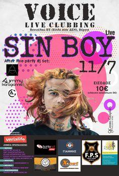 "Sin Boy Live @ Voice Live Clubbing στη Βέροια! After Live Party DJ Set jimmyk (Δημήτρης Καραγιάννης) George Aggelis Aλέξανδρος Γιαννόπουλος   Ώρα Προσέλευσης: 18:00 Τιμή Εισόδου: 10€ (ελάχιστη κατανάλωση 5€) Τιμή Προπώλησης: 9€ Σημεία Προπώλησης: Βέροια BATTLE NET (ΕΛΗΑΣ 9) XNET (ΚΟΝΤΟΓΕΩΡΓΑΚΗ 8) ZFLAGS (ΙΠΠΟΚΡΑΤΟΥΣ 29) ΣΤΑΣΟΥ ΜΥΓΔΑΛΑ (ΜΗΤΡΟΠΟΛΕΩΣ 12) ORIGINAL CAFE (28ης ΟΚΤΩΒΡΙΟΥ 6) Νάουσα BOSTON CAFE (ΝΟΣΟΚΟΜΕΙΟΥ 1) Μελίκη SCANDAL ""ESPRESSO WINE BAR"" Αλεξάνδρεια TRAFFIC (ΕΘΝ. ΑΝΤΙΣΤΑΣΗΣ… The Voice, Dj, Queen, Boys, Baby Boys, Show Queen, Sons"