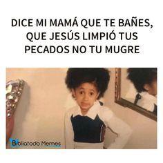 Jesús limpió tus pecados no tu mugre - MEMES CRISTIANOS Bts Memes, Funny Memes, Hilarious, Christian Jokes, Mexican Memes, God Loves You, Motivation, Quotes, Life