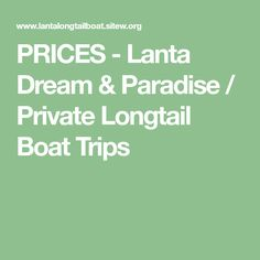 PRICES - Lanta Dream & Paradise / Private Longtail Boat Trips