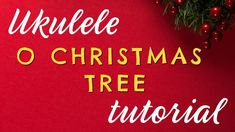 O CHRISTMAS TREE Easy Ukulele Tutorial - 12 Days of Christmas Ukulele Challenge DAY 5 - YouTube 12 Days Of Christmas, Christmas Tree, Christmas Ukulele, Christmas Challenge, Teaching Music, Thing 1 Thing 2, Free Printables, Challenges, Neon Signs