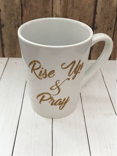 A personal favorite from my Etsy shop https://www.etsy.com/listing/555855857/rise-up-pray-glitter-ceramic-coffee-mug