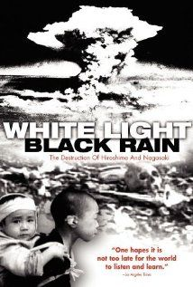 White Light/Black Rain: The Destruction of Hiroshima and Nagasaki (2007)