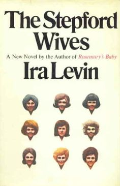 The Stepford Wives by Ira Levin. Written in 1970. I've just finished reading it. Sadly...I have to admit I prefer the film.