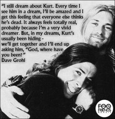 I love their realness! No fakeness! A Treasured True Friendship! Nirvana Band, Nirvana Kurt Cobain, Music Is My Escape, Music Is Life, Dave Grohl Quotes, Rock And Roll, Rocknroll, Foo Fighters Dave Grohl, Hard Rock