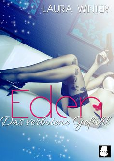 Eden - Das verbotene Gefühl (Krimi / Liebesroman): Band 3 (Finale):Amazon.de:Kindle-Shop