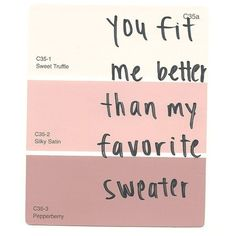 oh lana ily paint chips ❤ liked on Polyvore featuring quotes, words, phrase, saying and text