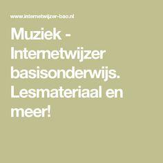 Muziek - Internetwijzer basisonderwijs. Lesmateriaal en meer!